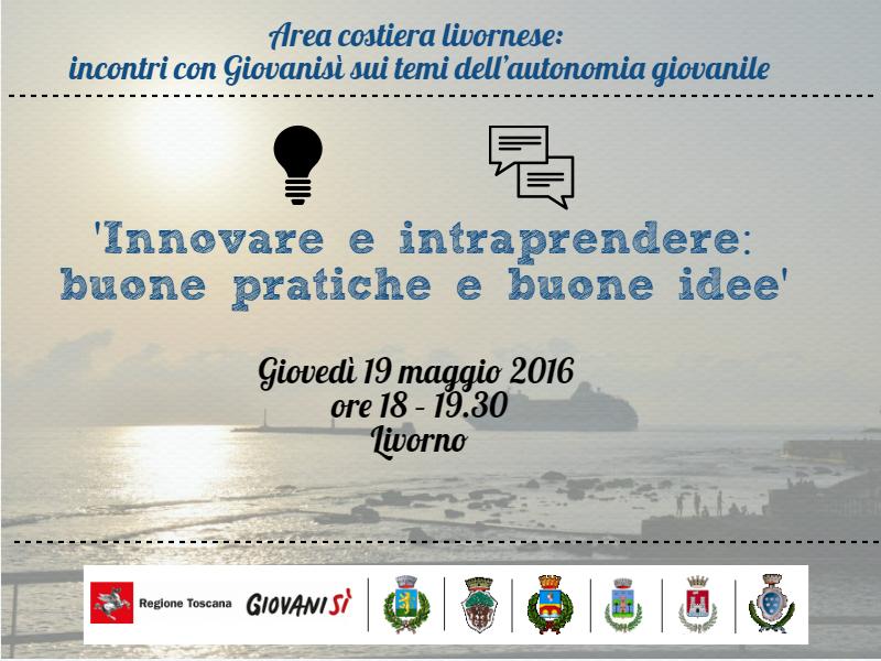 &#8216;Innovare e intraprendere&#8217;: il 19/05 un incontro a Livorno con Giovanisì <div class='giovanisi-subtitle'>Per partecipare iscriviti@giovanisi.it</div>