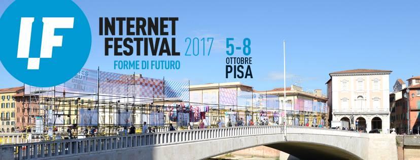 #IF2017, tra dieci giorni il via all'Internet festival di Pisa
