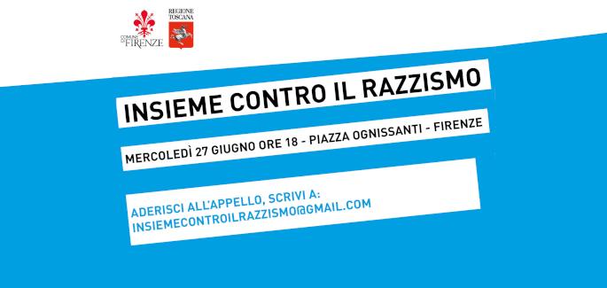 """""""Insieme contro il razzismo"""", partecipa alla manifestazione del 27/6 a Firenze e firma l'appello in difesa della democrazia"""