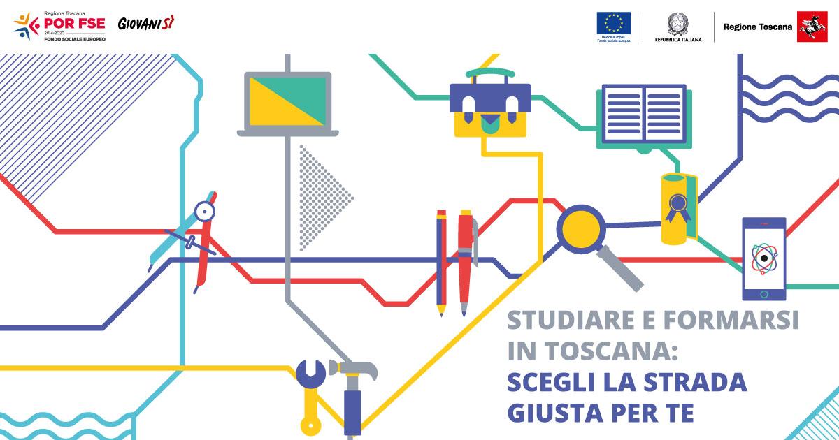 'Studiare e formarsi in Toscana, scegli la strada giusta per te'